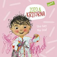 Zozo & kritorna / text: Elina Garp ; illustration: Moa Graaf.