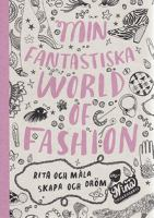 Min fantastiska World of fashion