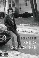 Born to run / Bruce Springsteen ; översättning: Erik MacQueen